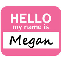 Megan Hello My Name Is Mouse Pad