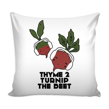 Funny Vegan Vegetarian Graphic Pillow Cover Thyme 2 Turnip The Beet