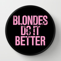 Blondes do it better Wall Clock by RexLambo