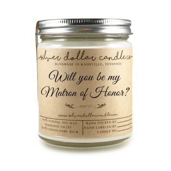 Matron of Honor Proposal - 8oz Soy Candle [V2]
