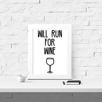 Will Run For Wine Print - Instant Download - Digital Prints - Art and Collectibles - 8x10 - Wall Art - Home Decor - Fitness Motivation