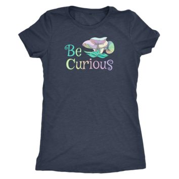 Be Curious - Ladies Triblend Shirt