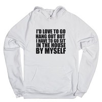 Sit In My House By Myself-Unisex White Hoodie