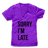 Sorry I'm Late T-Shirt (American Apparel)