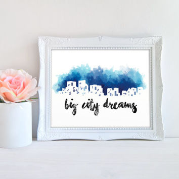 City Skyline Big City Dreams Watercolor Art Printable Sign, Night Digital Wall Art Template, Instant Download, 8x10