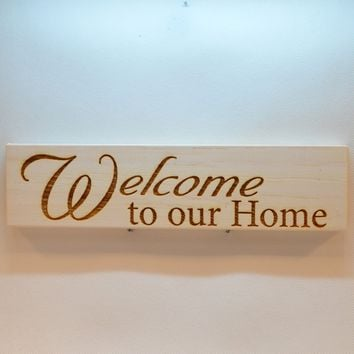 Wood Sign Laser Engraved 10x2.5 - 004 - Welcome to our Home