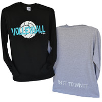 "Volleyball Long Sleeve T-Shirt with ""In It To Win It"""