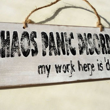 Wood Sign Hand Painted Chaos Panic Disorder by LeMaisonBelle
