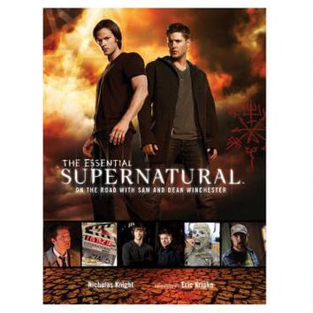 The Essential Supernatural: On the Road with Sam and Dean Winchester |