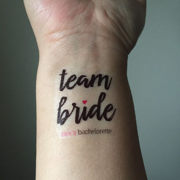 Bachelorette Tattoos, Team Bride - Custom