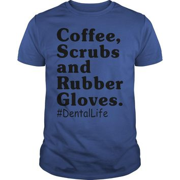 Coffee scrubs and rubber gloves Dental life shirt Premium Fitted Guys Tee