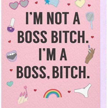 I'm A Boss, Bitch Card