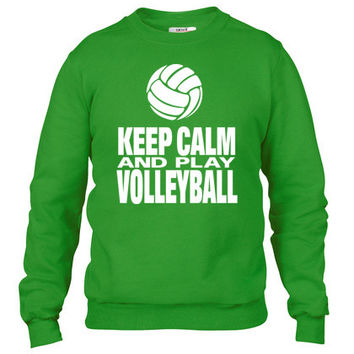 Keep Calm and Play Volleyball Crewneck sweatshirt