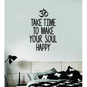 Take Time to Make Your Soul Happy Quote Decal Sticker Wall Vinyl Art Decor Room Teen Kids Namaste Yoga Om Meditate Zen Buddha Relax Breathe