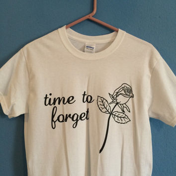 time to forget tshirt