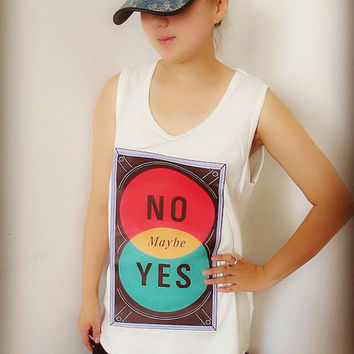 NO or YES Tee Shirt , Crop Top Shirt , Tank T Shirt , Tunic Shirt , Women Sexy Hipster Shirt , Custom Photo Shirt