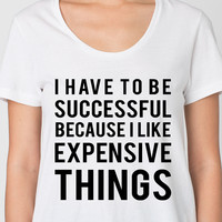 Have To Be Successful Loose-Fit Tee