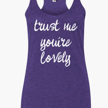 Trust me you're LOVELY - Racerback Yoga Tank Top - Long tunic length workout shirt - yoga tank - cute funny yoga clothes beautiful quote