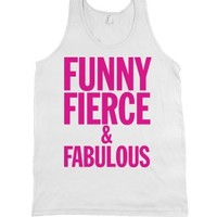 """Funny, Fierce, & Fabulous"" 