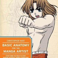 Basic Anatomy for the Manga Artist: Everything You Need to Start Drawing Authentic Manga Characters