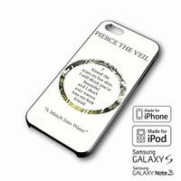 Pierce The Veil Song Lyrics iPhone case 4/4s, 5S, 5C, 6, 6 +, Samsung Galaxy case S3, S4, S5, Galaxy Note Case 2,3,4, iPod Touch case 4th, 5th, HTC One Case M7/M8