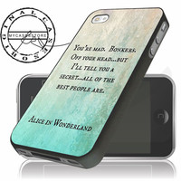 Alice in Wonderland Disney Quote iPhone 4s iPhone 5 iPhone 5s iPhone 6 case, Samsung s3 Samsung s4 Samsung s5 note 3 note 4 case, Htc One M7 M8 Case
