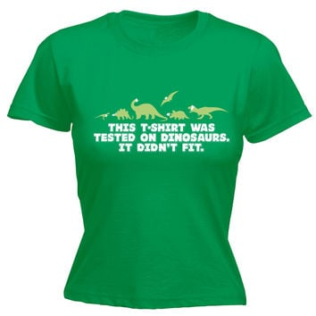 123t USA Women's This T-Shirt Was Tested On Dinosaurs It Didn't Fit Funny T-Shirt