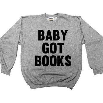 Baby Got Books -- Unisex Sweatshirt