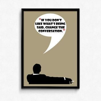 Mad Men Poster Don Draper Quote - Change The Conversation - Art Print, Multiple Sizes