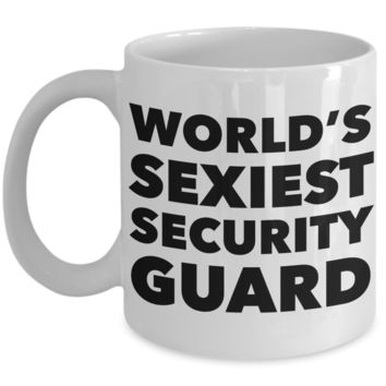 World's Sexiest Security Guard Mug Sexy Best Gift Ceramic Coffee Cup