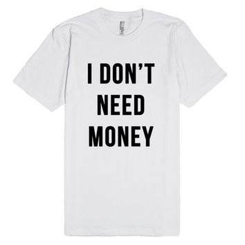 I Don't Need Money/ Money Needs Me