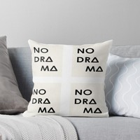 'No drama' Throw Pillow by by-jwp