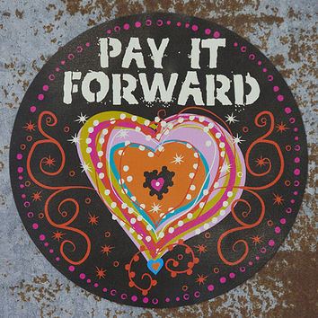 Pay It Forward Car Magnet