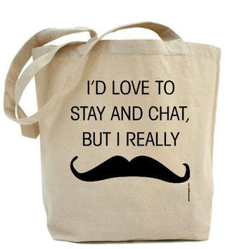 Must Dash Mustache I'd Love To Stay And by PamelaFugateDesigns