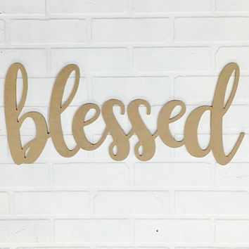 Blessed - Unfinished MDF - Blessed Home Decor - Blessed Sign - Rustic Blessed Sign - Farmhouse Decor - Wall Sign Blessed - Word Cutout - DIY
