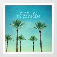 meet me in paradise Art Print by Sylvia Cook Photography