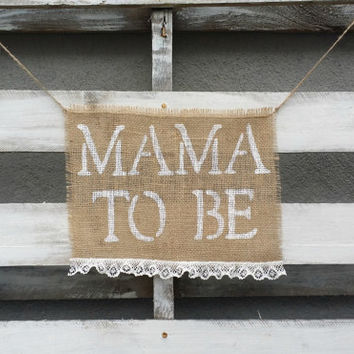Mama To Be Burlap Chair Banner, Baby Shower Decor, Maternity Photo Prop, Pregnancy Reveal Banner