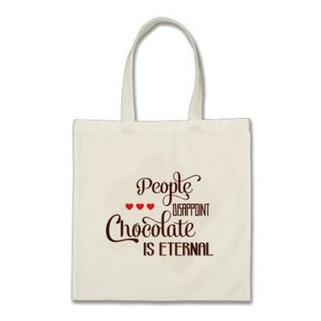 People disappoint, chocolate is eternal budget tote bag