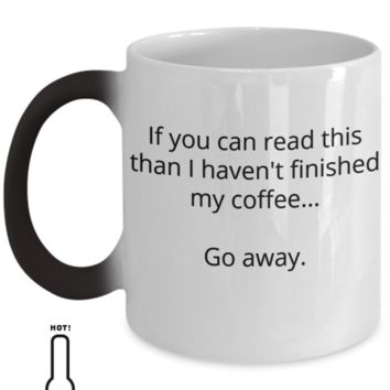 If You Can Read This - Color Changing - Coffee / Hot Chocolate / Tea Mug - 11 oz Ceramic Cup