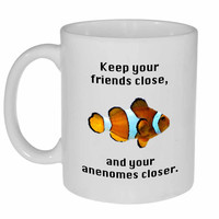 Keep your Friends Close and Your Anemones Closer Coffee or Tea Mug