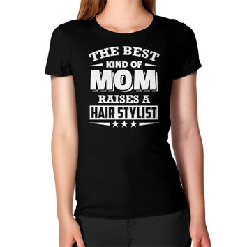 THE BEST KIND OF MOM hair stylist Women's T-Shirt