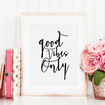 GOOD VIBES ONLY, Office Decor, Home Office Desk, Office Sign, Home Decor, Life Quote, Quote Prints,Typography Print,Wall Art,Clligraphy Art