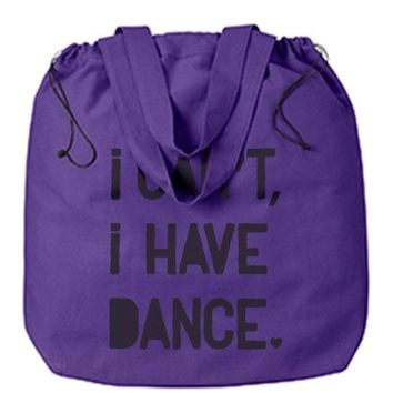 I Can't I Have Dance - Drawstring Tote