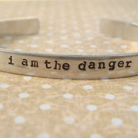 I am the danger - Breaking Bad Inspired Aluminum Hand-Stamped Cuff Bracelet