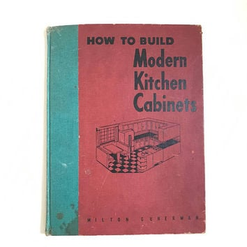 Vintage 50s Book How to Build Modern Kitchen Cabinets Home Improvement How To Book Mid Century Remodeling Vintage Kitchen Home Decor Craft