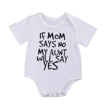 If Mom Says No My Aunt Will Say Yes Infant Baby Onesuit Bodysuit