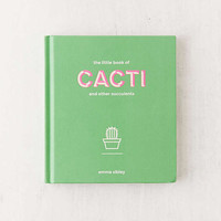 The Little Book of Cacti and Other Succulents By Emma Sibley | Urban Outfitters