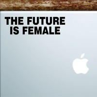 The Future is Female Laptop Apple Macbook Car Quote Wall Decor Decal Sticker Art Vinyl Inspirational Motivational Good Vibes Cute Feminist Girls Funny Feminist Women Empowerment