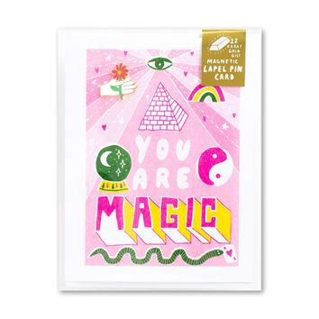 You are Magic Lapel Pin Greeting Card