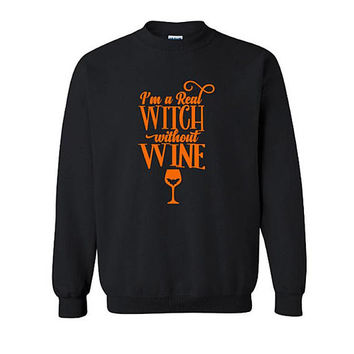 Witch Without Wine Halloween Sweatshirt, Halloween shirt, Funny Halloween shirt, Wine Shirt